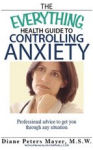 The Everything Health Guide to Controlling Anxiety